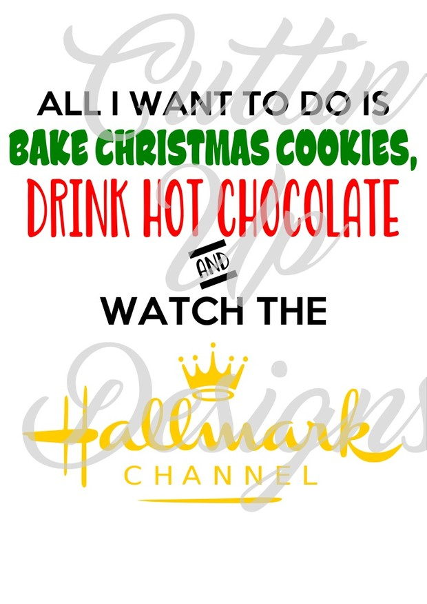 Hallmark Christmas Shirt Svg.Bake Cookies Drink Hot Chocolate And Watch The Hallmark Channel Svg Cutting File