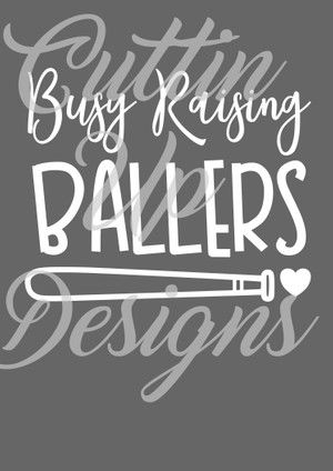 Busy Raising Ballers SVG Cutting File for Cricut or Cameo