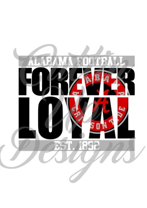 Alabama Forever Loyal SVG Cutting file for Cricut or Cameo