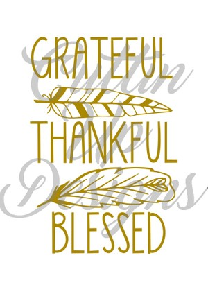 Grateful Thankful Blessed with feathers SVG file for Cricut or Cameo. Great Thanksgiving design