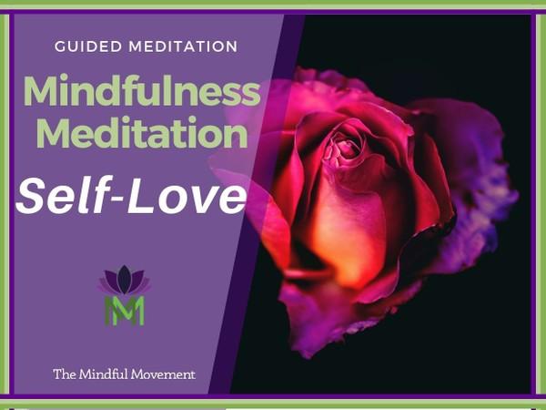 Unconditional Friendliness and Self Love / Mindfulness Meditation
