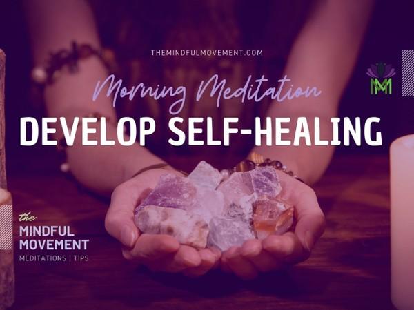 Morning Meditation for Developing Self-Healing Energy