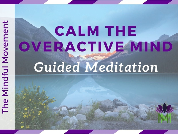 Meditation to Calm an Overactive Mind / Reduce Anxiety and Worry