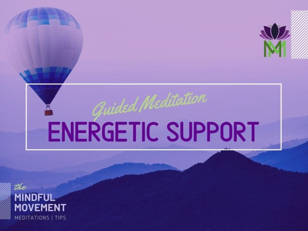 Energetic and Emotional Support Guided Meditation