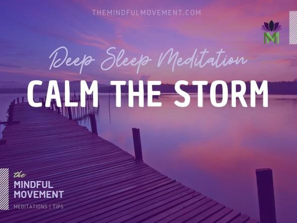 Calm the Storm of Your Mind Deep Sleep Meditation