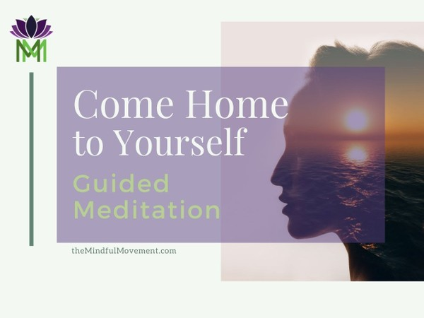 20 Minute Mindfulness Meditation to Come Home to Your True Self