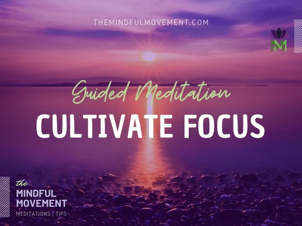 Short Meditation to Cultivate Focus