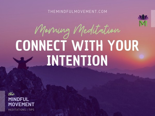 Connect with Your Heart and Your Intentions Morning Meditation