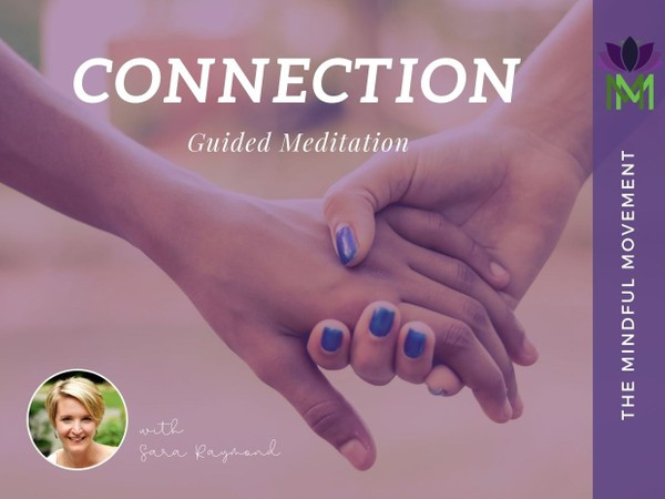 Foster Connection and Compassion with Yourself and Others