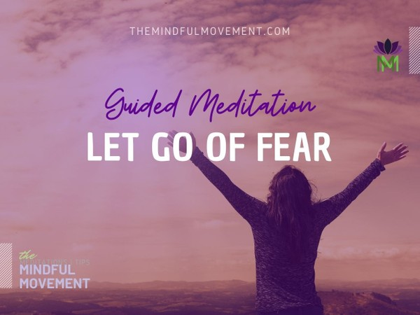 Let Go of Worry and Fear and Cultivate Peace Mindfulness Meditation