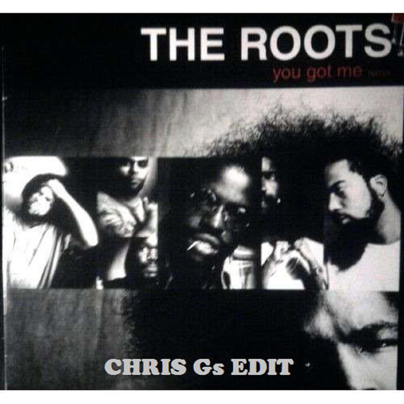 The Roots - You got me (Chris Gs Edit ...
