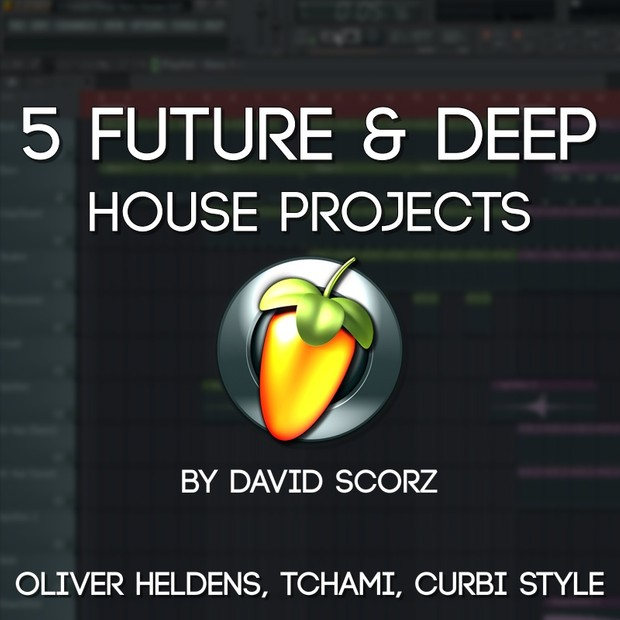 5 Future/Deep House FLP'S (Oliver Heldens, Tchami, Curbi Style)