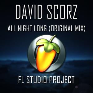 David Scorz - All Night Long (Original Mix) [TRACK + FLP]