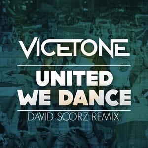 Vicetone - United We Dance (David Scorz Remix)