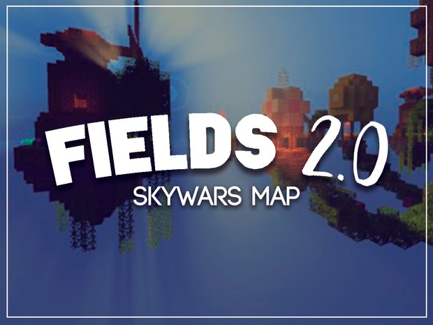 {-FIELDS 2.0-} [SKYWARS MAP]