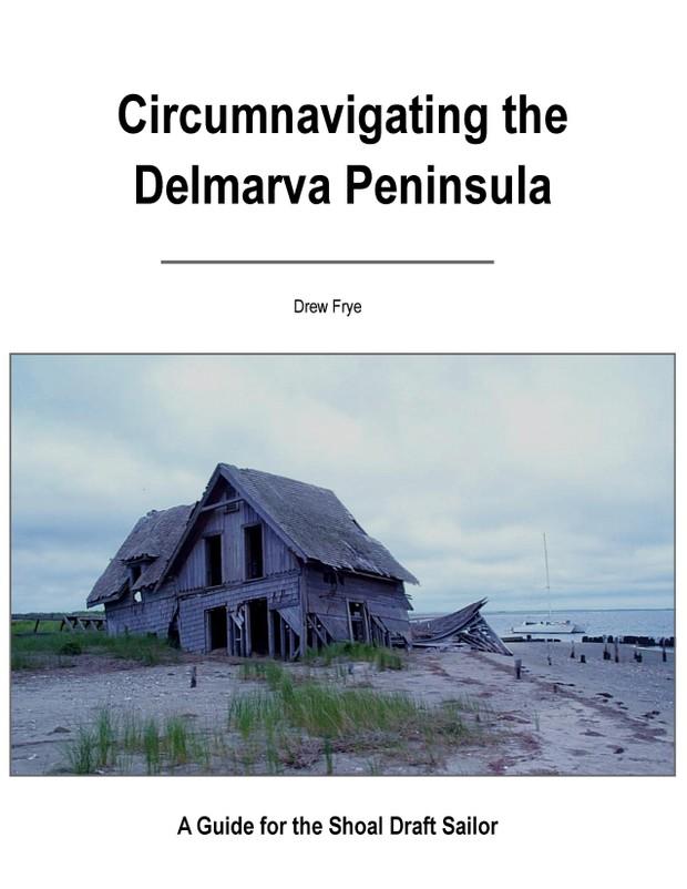 Circumnavigating the Delmarva Peninisula--A Guide for the Shoal Draft Cruiser