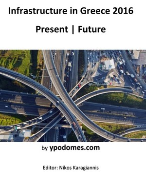 GREEK INFRASTRUCTURE 2016 | PRESENT & FUTURE - JUNE 2016 (English version)
