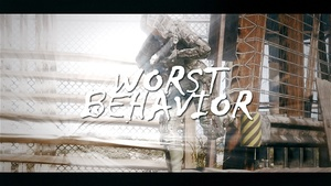 Worst Behavior (with Clips, Cinematics and Cinema4D Files)