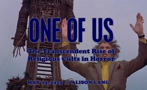 One Of Us: The Transcendent Rise of Religious Cults in Horror