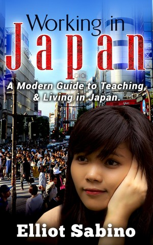 Working in Japan: A Modern Guide to Teaching & Living in Japan.