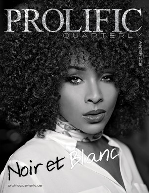 Prolific Quarterly | Noir et Blanc Edition | Winter 2016