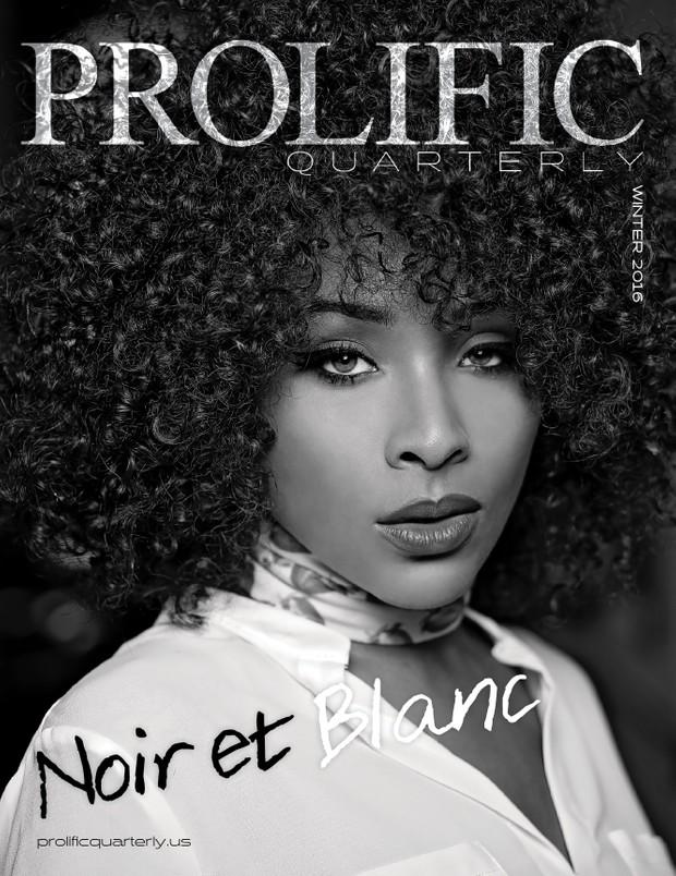 Prolific Quarterly   Noir et Blanc Edition   Winter 2016