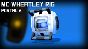 MC Wheatley Rig (Portal2)(#FD)