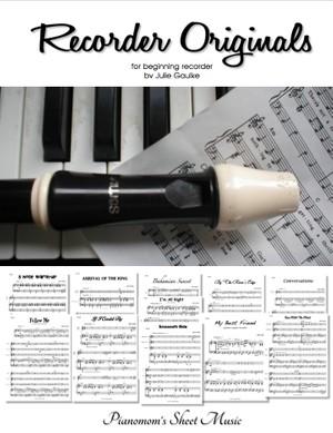 Recorder Originals for beginning recorder by Julie Gaulke