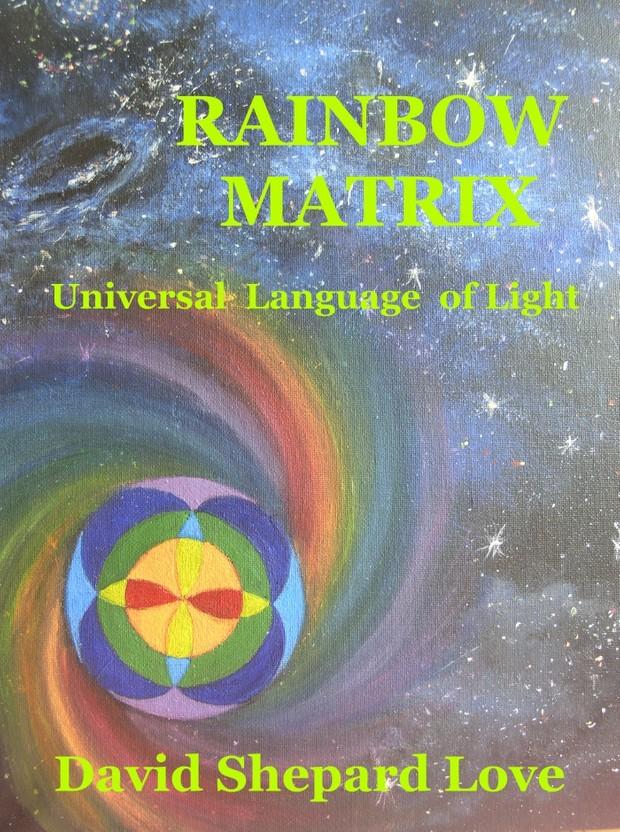 Rainbow Matrix ~ Universal Language of Light