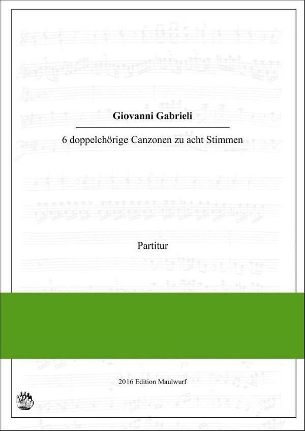 Giovanni Gabrieli: 6 doppelchörige Canzonen a8