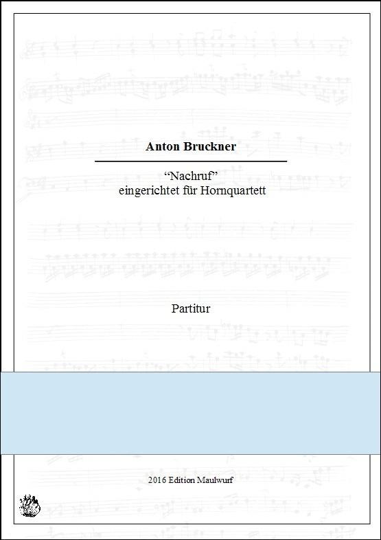 Anton Bruckner: Nachruf (Hornquartett)