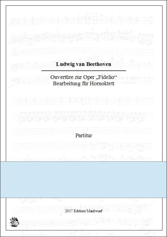 Beethoven Fidelio Ouvertüre (Hornoktett)