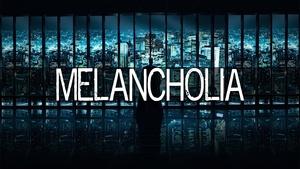 ''Melancholia''