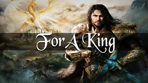 ''For a King''