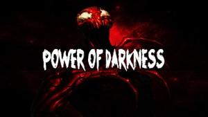 ''Power of Darkness''