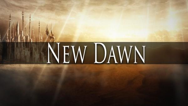 ''New Dawn''