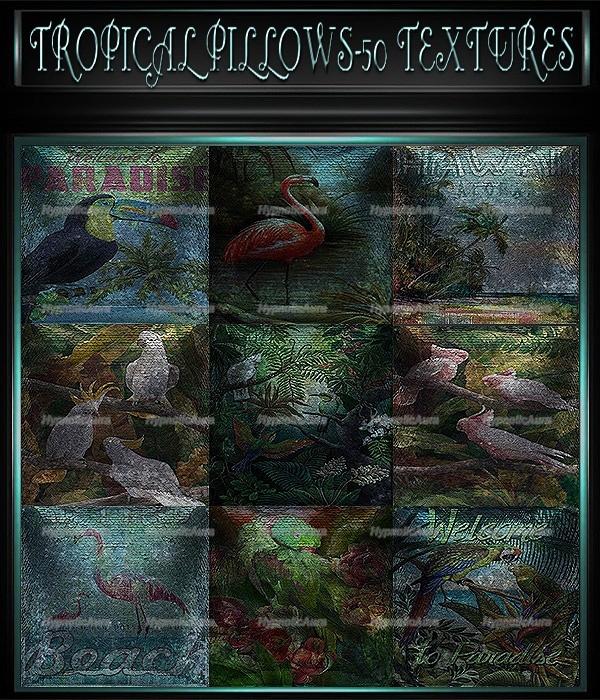 A~TROPICAL PILLOWS-50 TEXTURES