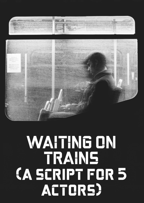 Waiting on Trains a script for 5 actors