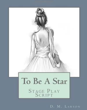 To Be A Star stage play script with dancing PDF