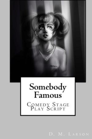 Somebody Famous full length comedy script PDF