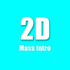 2D Mass Intro