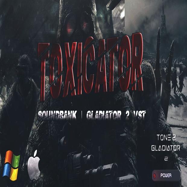 SOUNDBANK - TOXICATOR EXPANSION   GLADIATOR 2 VST