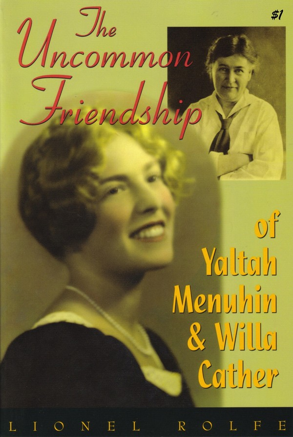 The Uncommon Friendship of Yaltah Menuhin & Willa Cather