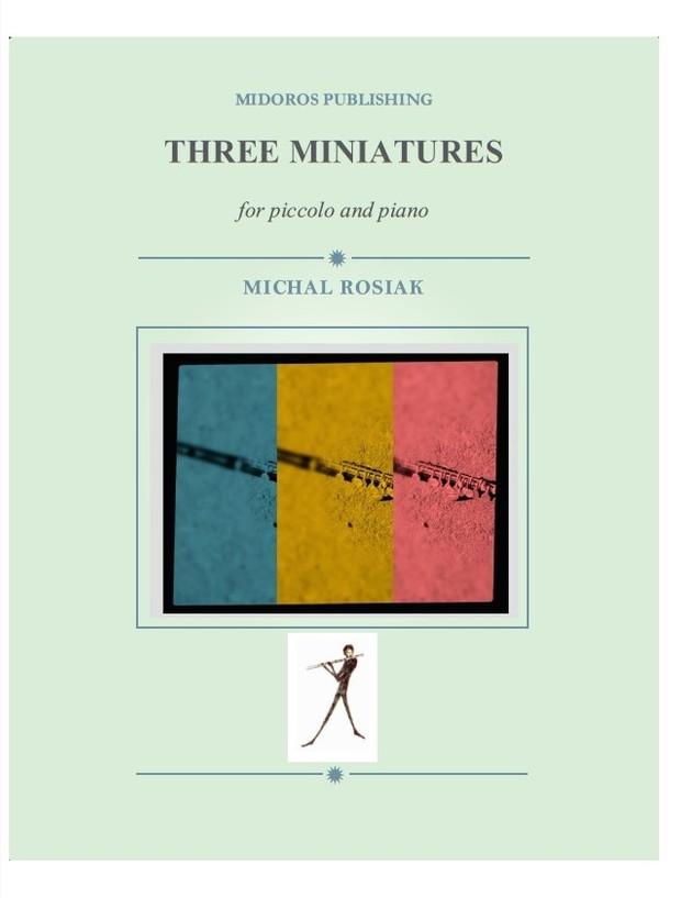 M. Rosiak - Three Miniatures for piccolo and piano