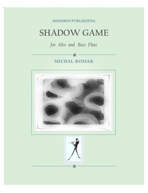 M. Rosiak - Shadow Game for alto and bass flutes