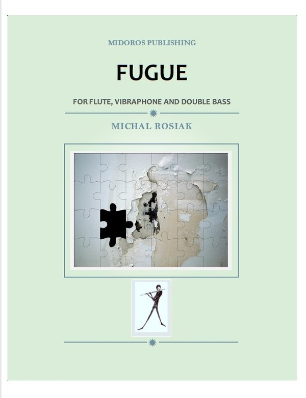 M. Rosiak - Fugue for flute, vibraphone and double bass