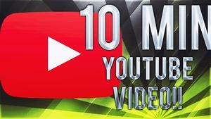 YOUTUBE VIDEO  5-10 min