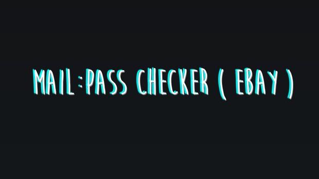Mail:Pass Checker ( EBAY )