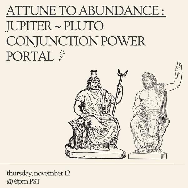 Attune to Abundance: Jupiter-Pluto Conjunction Power Portal