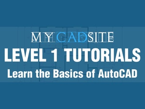 AutoCAD Tutorials from myCADsite.com - LEVEL 1 ONLY - 13 Tutorials, 30 Videos